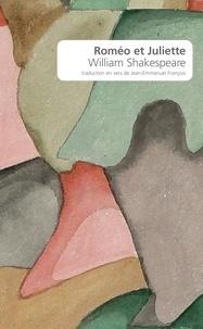 William Shakespeare et Jean-Emmanuel François - Roméo et Juliette.