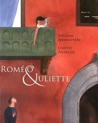 William Shakespeare et Lisbeth Zwerger - Roméo & Juliette.