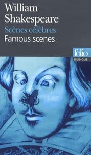 William Shakespeare - Scènes célèbres - Edition bilingue français-anglais.