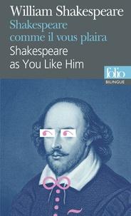 William Shakespeare - Shakespeare comme il vous plaîra.