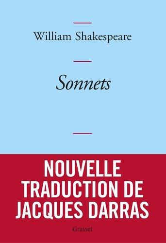 Sonnets. Nouvelle traduction de Jacques Darras