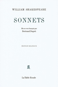 William Shakespeare et Bertrand Degott - Sonnets - Edition bilingue français-anglais.