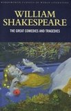 William Shakespeare - The Great Comedies and Tragedies.