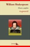 William Shakespeare et François Guizot - William Shakespeare : Oeuvres complètes et annexes (annotées, illustrées) - Roméo et Juliette, Othello, Le roi Lear, Macbeth....