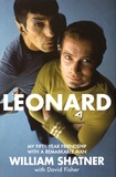 William Shatner et David Fisher - Leonard - My Fifty-Year Friendship with a Remarkable Man.