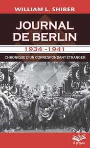 William Shirer - Journal de Berlin 1934-1941 - Chronique d'un correspondant étranger.
