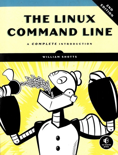 The Linux Command Line. A Complete Introduction 2nd edition