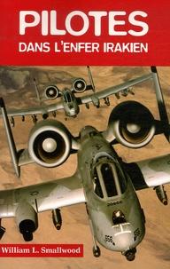 William Smallwood - Pilotes dans l'enfer irakien.