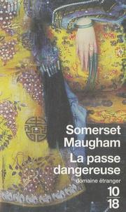William Somerset Maugham - La passe dangereuse.