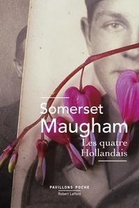 William Somerset Maugham - Les quatre Hollandais - Et vingt-neuf autres nouvelles.