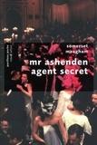 William Somerset Maugham - Mr Ashenden, agent secret.