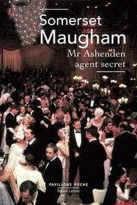 William Somerset Maugham - Mr Ashenden agent secret.