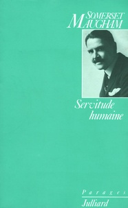 William Somerset Maugham - Servitude humaine.