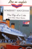 William Somerset Maugham - The Flip of a coin - And other short stories.