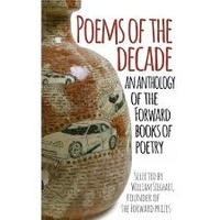 William Steghart - Poems of the Decade - An Anthology of the Forward Books of Poetry.