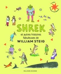 William Steig - Shreket autres histoires fabuleuses de William Steig.