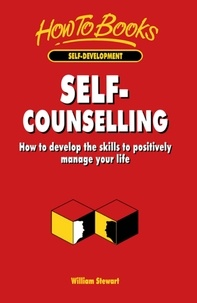 William Stewart - Self-Counselling - How to develop the skills to positively manage your life.