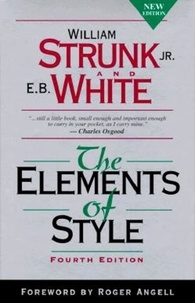 William Strunk, Jr. et E.B. White - The Elements of Style, Fourth Edition.