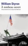 William Styron - A tombeau ouvert - Cinq histoires du corps des Marines.