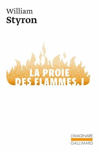 William Styron - La proie des flammes - Tome 1.