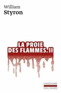 William Styron - La proie des flammes - Tome 2.