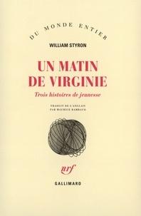 William Styron - Un matin de Virginie - Trois histoires de jeunesse.