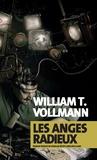 William-T Vollmann - Les anges radieux.