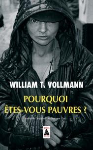 William-T Vollmann - Pourquoi êtes-vous pauvres ?.
