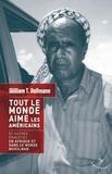 William-T Vollmann - Tout le monde aime les Américains - Et autres enquêtes en Afrique et dans le monde musulman.
