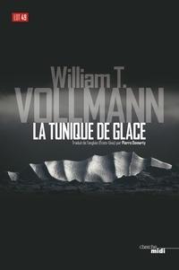 William Tanner Vollmann - La Tunique de glace.