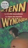 William Tenn et John Wyndham - La révolte masculiniste - Suivi de Le règne des fourmis.