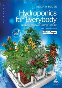 William Texier - Hydroponics for everybody : All about home horticulture.