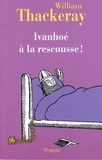 William Thackeray - Ivanhoé à la rescousse !.