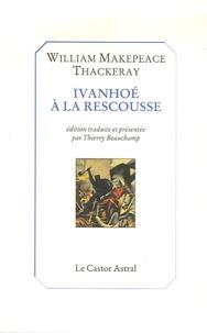 William Thackeray - Ivanhoé à la rescousse !.
