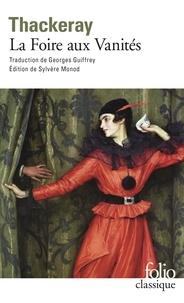 William Thackeray - La Foire aux Vanités - Roman sans héros.