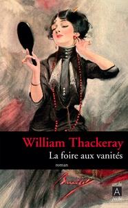 William Thackeray - La foire aux vanités.