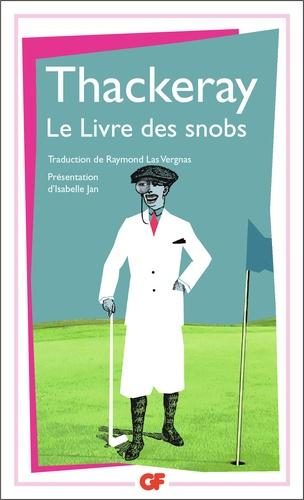 William Thackeray - Le Livre des snobs.
