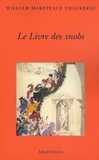 William Thackeray - Le Livre des snobs - Par l'un d'entre eux.
