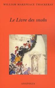 William Thackeray - Le Livre des snobs - Par l'un d'entre eux.