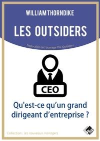 William Thorndike - Les outsiders - Qu'est-ce qu'un grand dirigeant d'entreprise ?.