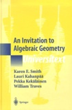 William Traves et Karen-E Smith - An Invitation to Algebraic Geometry.