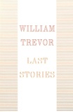 William Trevor - Last Stories.