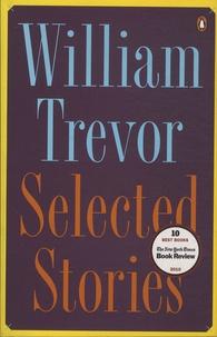 William Trevor - Selected Stories.