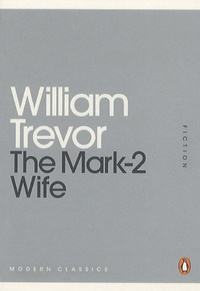 William Trevor - The Mark-2 Wife.