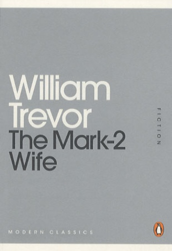 William Trevor - The Mark-2 Wife.