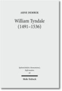 William Tyndale (1491-1536) - Reformatorische Theologie als kontextuelle Schriftauslegung.