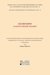 William Ubregts - Les donjons - La Haute Tour de Villeret - Analyse archéologique et sociologique d'une maison forte - Contribution à l'étude de l'architecture seigneuriale en Belgique - Section d'archéologie et d'histoire de l'art-10/II.