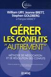 """William Ury et Jeanne Brett - Gérer les conflits """"autrement"""" - Méthode de négociation et de résolution des conflits."""