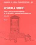 William Van Andringa et Henri Duday - Mourir à Pompéi - Fouille d'un quartier funéraire de la nécropole romaine de Porta Nocera (2003-2007) 2 volumes.