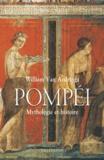 William Van Andringa - Pompéi - Mythologie et histoire.